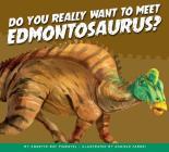 Do You Really Want to Meet Edmontosaurus? (Do You Really Want to Meet a Dinosaur?) Cover Image