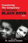 Countering the Conspiracy to Destroy Black Boys Cover Image