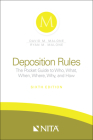 Deposition Rules: The Pocket Guide to Who, What, When, Where, Why, and How Cover Image