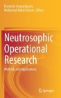 Neutrosophic Operational Research: Methods and Applications Cover Image