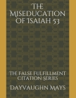 The Miseducation of Isaiah 53: The False Fulfillment Citation Series Cover Image