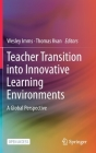 Teacher Transition Into Innovative Learning Environments: A Global Perspective Cover Image