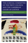 The Judicial Committee of the Privy Council and the Caribbean Court of Justice: Navigating Independence and Changing Political Environments Cover Image