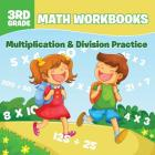3rd Grade Math Workbooks: Multiplication & Division Practice Cover Image