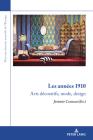 Les Années 1910: Arts Décoratifs, Mode, Design (Pour une Histoire Nouvelle de L'Europe #19) Cover Image