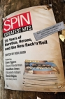 Spin Greatest Hits: 25 Years of Heretics, Heroes, and the New Rock 'n' Roll Cover Image