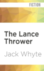 The Lance Thrower (Camulod Chronicles #8) Cover Image