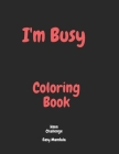 I'm Busy Coloring Book Hmm Challenge Easy Mandala: Activity Book for Adults Mandala Coloring Book Cover Image