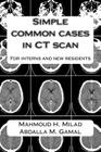 Simple Common Cases in CT Scan: For Interns and New Residents Cover Image