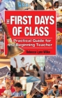 The First Days of Class: A Practical Guide for the Beginning Teacher Cover Image