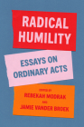 Radical Humility: Essays on Ordinary Acts Cover Image