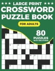 Crossword Puzzle Book For Adults: Large Print Daily Crossword Activity Book For Adults With 80 Puzzles And Solutions Cover Image