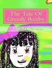 The Tale Of Greedy Reeby Cover Image