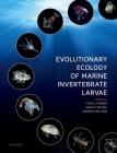 Evolutionary Ecology of Marine Invertebrate Larvae Cover Image