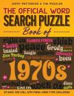 THE OFFICIAL WORD SEARCH PUZZLE BOOK OF THE 1970's: Sit Back and Chill with These Large-Type Challenges Cover Image