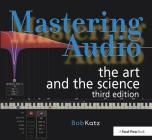 Mastering Audio: The Art and the Science Cover Image