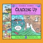 Cracking Up: A Story about Erosion (Science Works) Cover Image