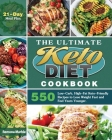 The Ultimate Keto Diet Cookbook: 550 Low-Carb, High-Fat Keto-Friendly Recipes to Lose Weight Fast and Feel Years Younger. (21-Day Meal Plan) Cover Image