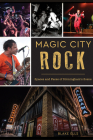 Magic City Rock: Spaces and Faces of Birmingham's Scene Cover Image