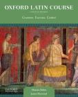 Oxford Latin Course, College Edition: Grammar, Exercises, Context Cover Image