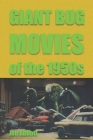 Giant Bug Movies of the 1950s: (Sci-Fi Before Star Wars, vol. 2) Cover Image