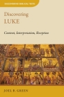 Discovering Luke (Dbt) (Discovering Biblical Texts (Dbt)) Cover Image