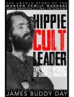 Hippie Cult Leader: The Last Words of Charles Manson Cover Image