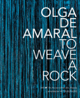 Olga de Amaral: To Weave a Rock Cover Image