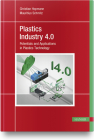 Plastics Industry 4.0: Potentials and Applications in Plastics Technology Cover Image