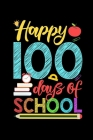 Happy 100 Days of School: Funny Notebook for Kids after 100 Days Of School - Second Grade Workbook - 6x9 Inches, 100 pages - Primary School Exer Cover Image