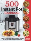Instant Pot Cookbook 500: Healthy, Easy and Quick-to-Make Recipes for the Instant Pot Pressure Cooker Cover Image