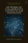 Networks of Collaborative Contracts for Innovation (International Studies in the Theory of Private Law) Cover Image