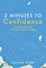 2 Minutes to Confidence, Volume 1: Everyday Self-Care to Inspire and Encourage Cover Image