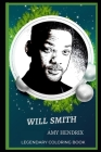 Will Smith Legendary Coloring Book: Relax and Unwind Your Emotions with our Inspirational and Affirmative Designs Cover Image