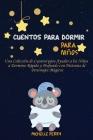Cuentos para dormir para niños: Una Colección de Cuentos para Ayudar a los Niños a Dormirse Rápido y Profundo con Historias de Personajes Mágicos Cover Image