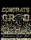 Congrats Grad - Graduation Guest Book: Keepsake For Graduates - Party Guests Sign In and Write Special Messages & Words of Inspiration - Black & Gold Cover Image