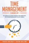 Time Management: 2 Books In 1: The Ultimate Collection To Increase Your Productivity. Stop Procrastinating and To-Do List Formula Cover Image