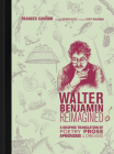 Walter Benjamin Reimagined: A Graphic Translation of Poetry, Prose, Aphorisms, and Dreams Cover Image