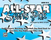 All-Star Sports Pak (an All-Purpose Marching/Basketball/Pep Band Book for Time Outs, Pep Rallies and Other Stuff): Horn in B-Flat Cover Image