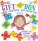 The Gift That I Can Give - El Don que puedo dar. A Bilingual Book Cover Image