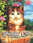 Beautiful Cats Coloring Book: For Adult Featuring Relaxing Nature Scenes, Lovely Cats, and Beautiful Country Life Cover Image