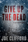 Give Up the Dead: A Jay Porter Novel Cover Image