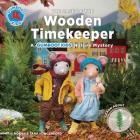 The Case of the Wooden Timekeeper: A Gumboot Kids Nature Mystery Cover Image