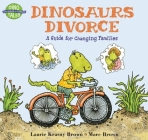Dinosaurs Divorce: A Guide for Changing Families Cover Image