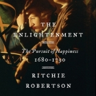 The Enlightenment: The Pursuit of Happiness, 1680-1790 Cover Image