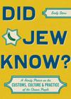 Did Jew Know?: A Handy Primer on the Customs, Culture & Practice of the Chosen People Cover Image