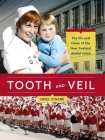 Tooth and Veil: The life and times of the New Zealand dental nurse Cover Image