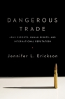 Dangerous Trade: Conventional Arms Exports, Human Rights, and the Politics of Social Reputation Cover Image