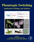 Phenotypic Switching: Implications in Biology and Medicine Cover Image