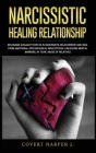 Narcissistic Healing Relationship: Recognize gaslight effects in narcissistic relationship and heal from EmotionalPsychological molestation. Unlocking Cover Image